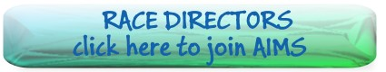 Race Directors - Click here to join AIMS
